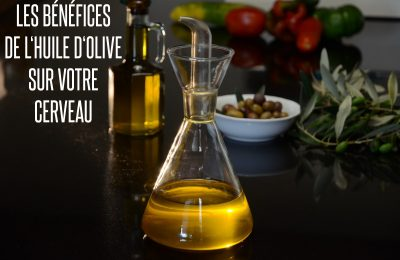 benefices huile olive cerveau